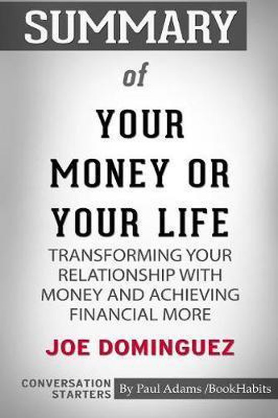 Summary of Your Money or Your Life by Joe Dominguez