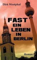 Fast ein Leben in Berlin