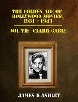 The Golden Age of Hollywood Movies, 1931-1943: Vol VII, Clark Gable