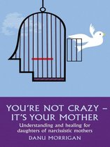 Omslag You're Not Crazy - It's Your Mother