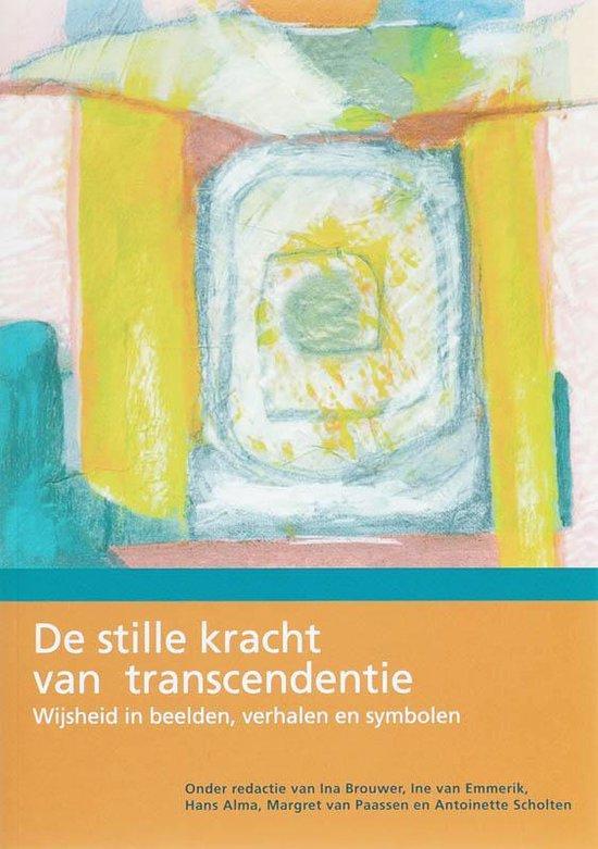 De Stille Kracht Van Transcendentie - Antoinette Scholtens |