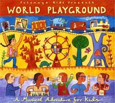 Putumayo Kids Presents: World Playground (A Musical Adventure For Kids)