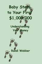 Baby Steps to Your First $1,000,000