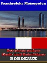 Bordeaux - Der etwas andere Stadt- und Reiseführer - Mit Reise - Wörterbuch Deutsch-Französisch