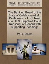 The Banking Board of the State of Oklahoma Et Al., Petitioners, V. L. C. Neel Et Al. U.S. Supreme Court Transcript of Record with Supporting Pleadings