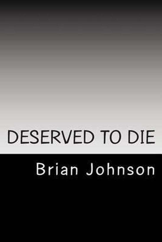 Deserved to Die