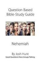Boek cover Question-based Bible Study Guide -- Nehemiah van Josh Hunt