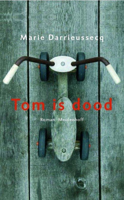 Tom Is Dood - Marie Darrieussecq |