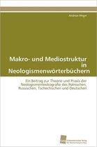Makro- Und Mediostruktur in Neologismenworterbuchern