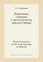 Yenisei Province at the Tercentenary of Siberia