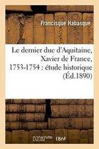 Le dernier duc d'Aquitaine, Xavier de France, 1753-1754