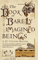 The Book of Barely Imagined Beings