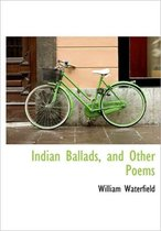 Indian Ballads, and Other Poems