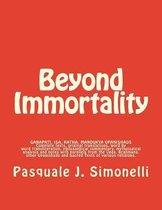 Beyond Immortality