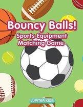 Bouncy Balls! Sports Equipment Matching Game