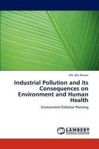 Industrial Pollution and Its Consequences on Environment and Human Health