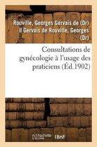 Consultations de gynecologie a l'usage des praticiens