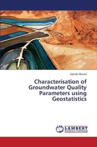 Characterisation of Groundwater Quality Parameters Using Geostatistics