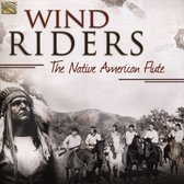 Wind Riders. The Native American Flute
