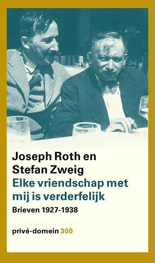 Elke vriendschap met mij is verderfelijk - Joseph Roth  