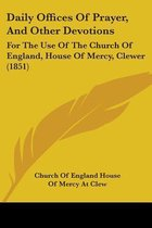 Daily Offices of Prayer, and Other Devotions: for the Use of the Church of England, House of Mercy, Clewer (1851)