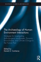 The Archaeology of Human-Environment Interactions