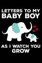 Letters to My Baby Boy as I Watch You Grow