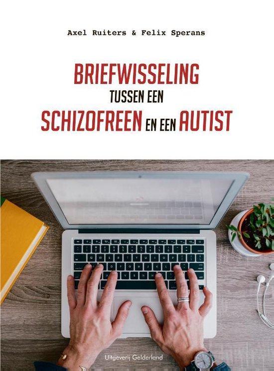 Briefwisseling tussen een schizofreen en een autist - Axel Ruiters | Fthsonline.com