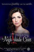 Stolen (Episode Three: The Nightshade Cases)
