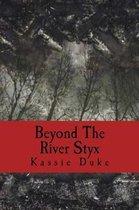 Beyond The River Styx