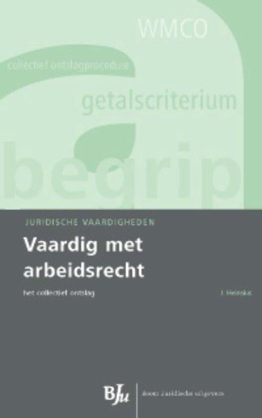 Vaardig met arbeidsrecht / druk 1 - J. Heinsius | Fthsonline.com