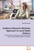Audience Research Methods Approach to Local Radio Stations