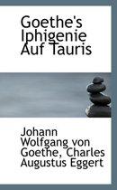 Goethe's Iphigenie Auf Tauris