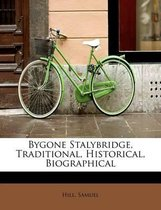 Bygone Stalybridge, Traditional, Historical, Biographical