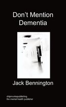 Don't Mention Dementia