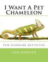 I Want a Pet Chameleon