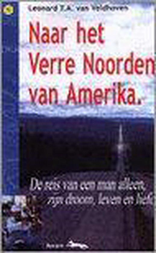NAAR HET VERRE NOORDEN VAN AMERIKA - Veldhoven van  