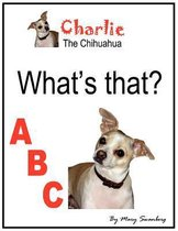 Charlie the Chihuahua What's That? ABC