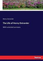 The Life of Henry Ostrander