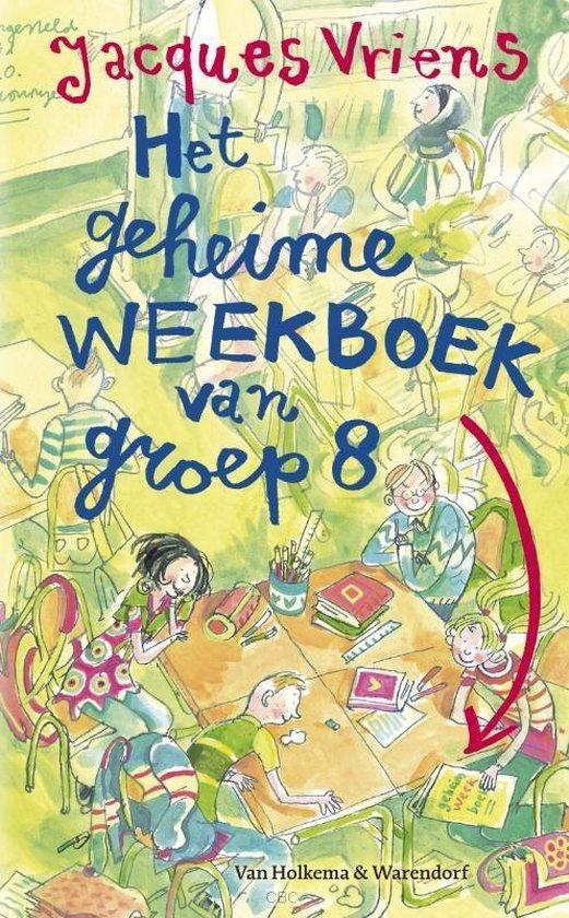 Het Geheime Weekboek Van Groep Acht - Jacques Vriens  