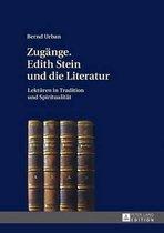 Zugange. Edith Stein und die Literatur; Lekturen in Tradition und Spiritualitat