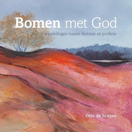 Bomen met God - Otto de Bruijne |
