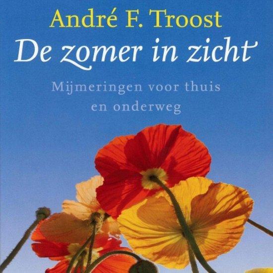 De zomer in zicht - André F. Troost |