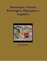 Introducao a Gestao Estrategica, Operacoes e Logistica