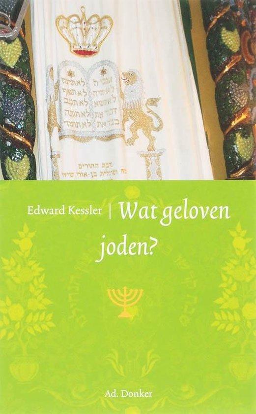 Wat geloven Joden? - E. Kessler |