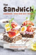 The Sandwich Cookbook, Your New Best Friend