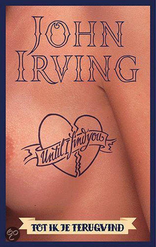 Tot Ik Jou Vind - John Irving |