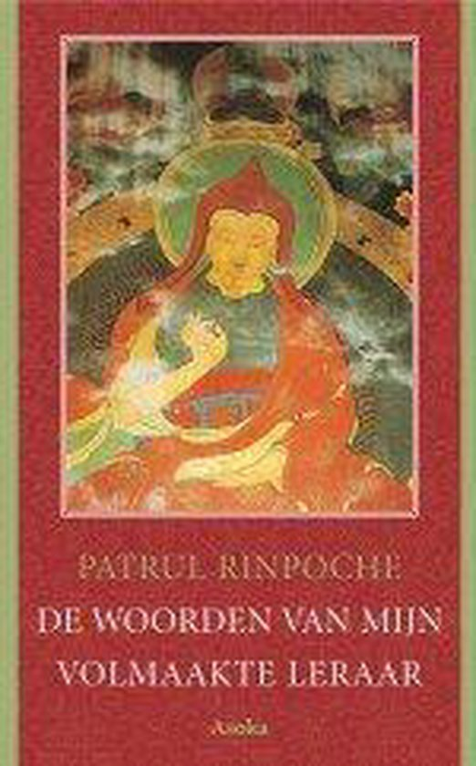 De woorden van mijn volmaakte leraar - P. Rinpoche  