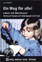 Ein Weg für alle! Leben mit Montessori