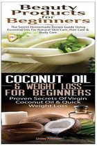 Beauty Products for Beginners & Coconut Oil & Weight Loss for Beginners